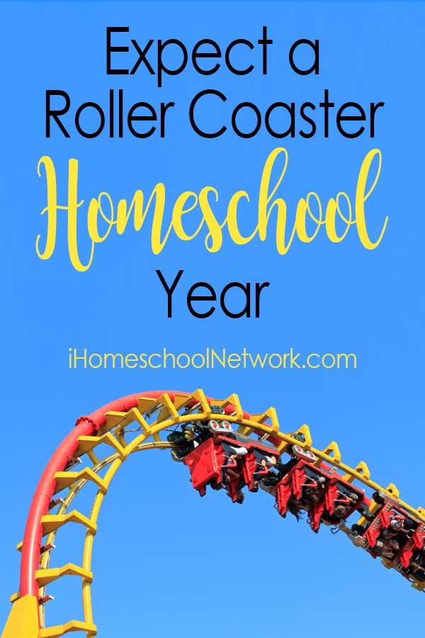 Expect a Roller Coaster Homeschool Year