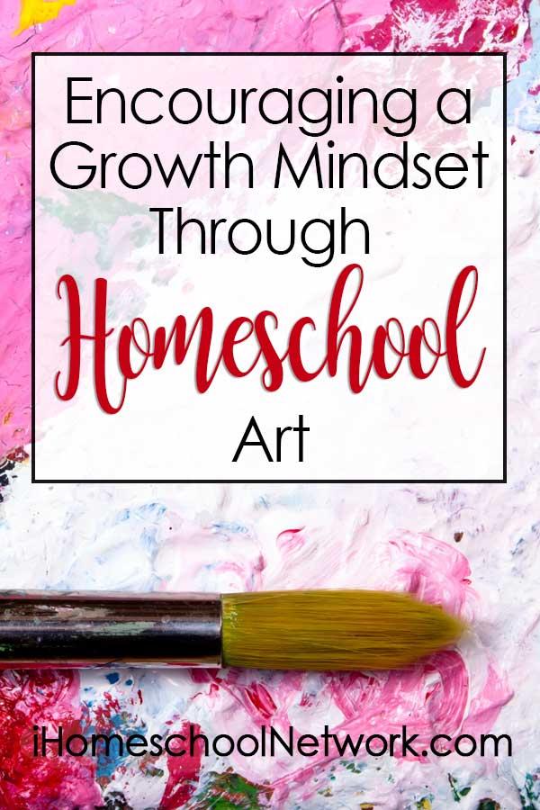 Encouraging a Growth Mindset Through Homeschool Art