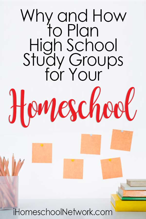 Why and How to Plan High School Study Groups for Your Homeschool