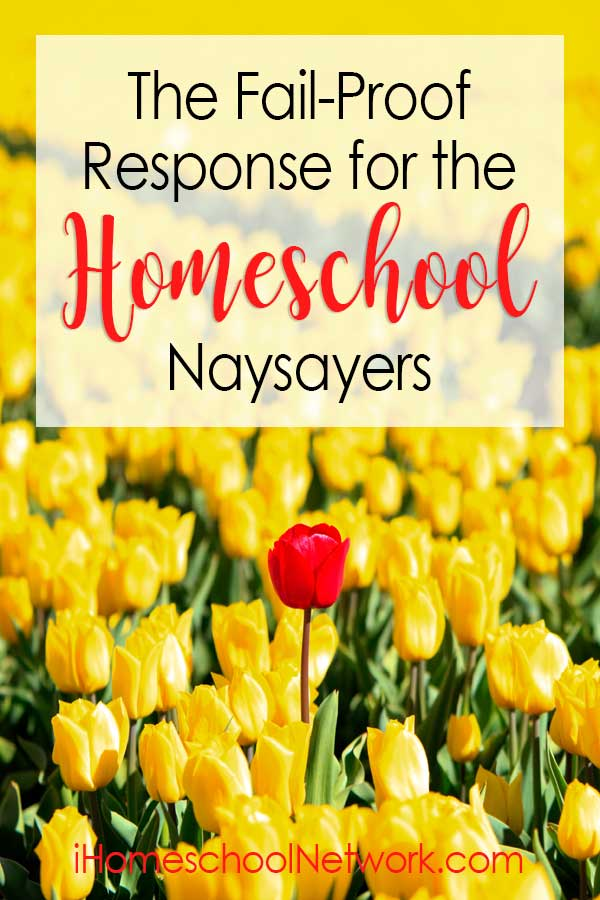 The Fail-Proof Response for the Homeschooling Naysayers