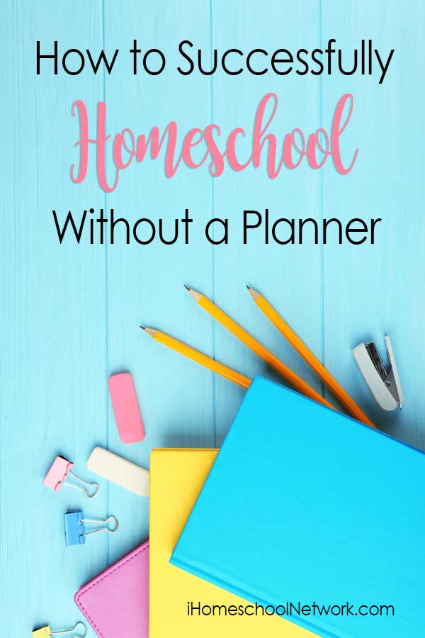 How to Successfully Homeschool Without a Homeschool Planner