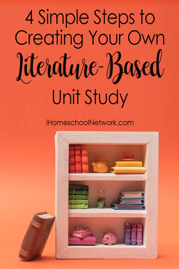 Four Simple Steps to Creating Your Own Literature-Based Unit Study