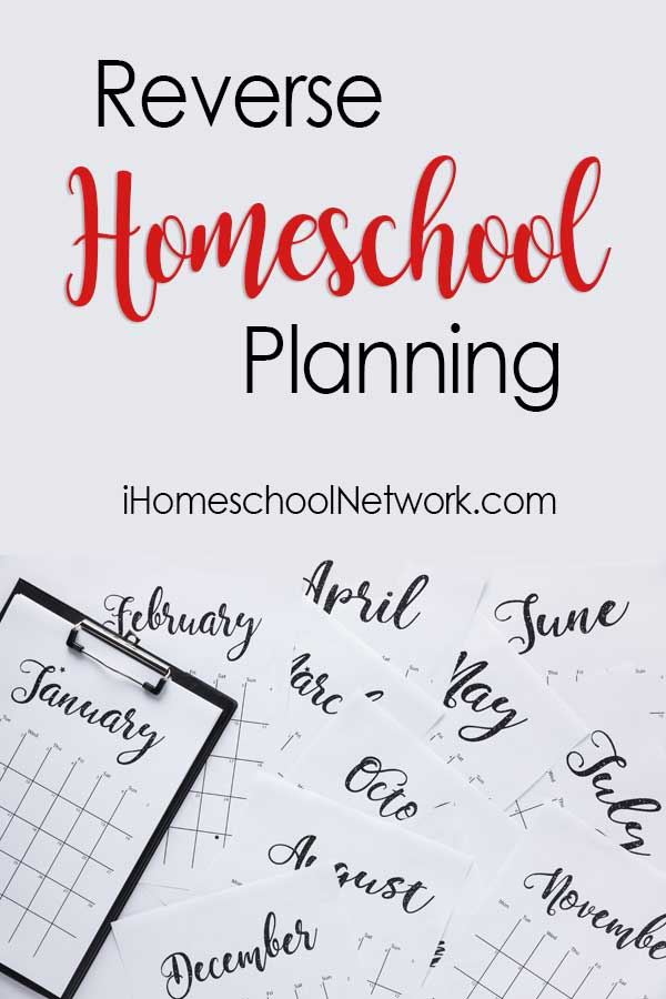 Reverse Homeschool Planning: It Doesn't Have to Be So Hard!