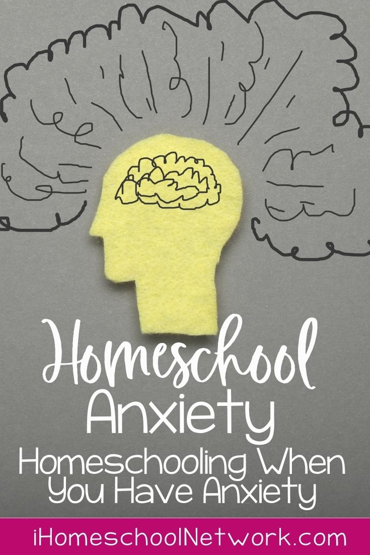 Homeschool Anxiety - Homeschooling When You Have Anxiety