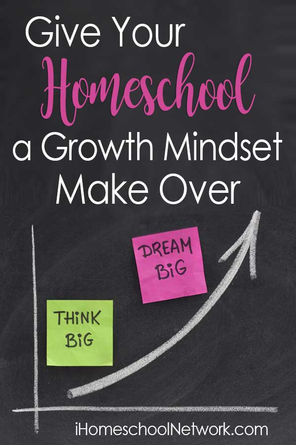 Give Your Homeschool A Growth Mindset Make Over