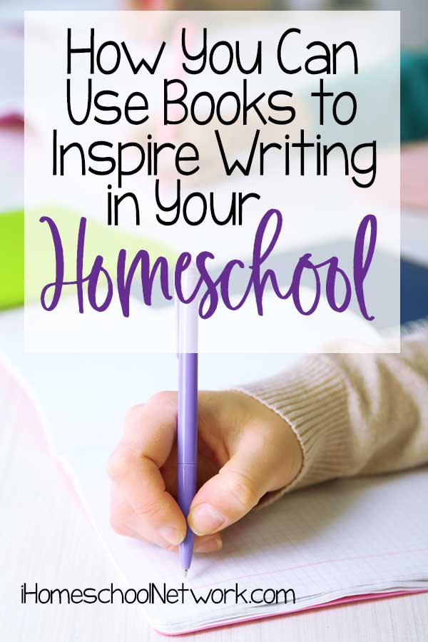 How You Can Use Books to Inspire Writing in Your Homeschool