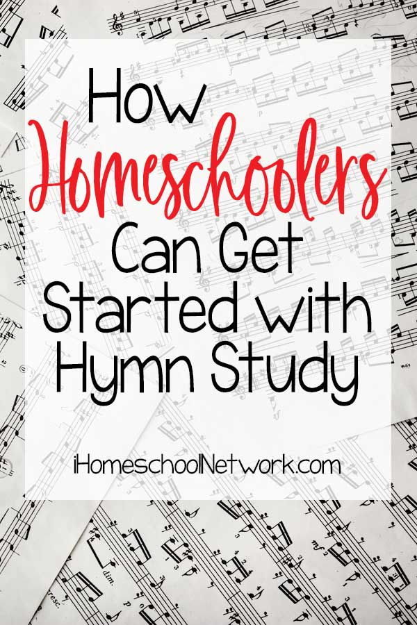 How Homeschoolers Can Get Started with Hymn Study
