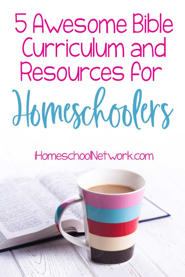 5 Awesome Bible Curriculum and Resources for Homeschoolers