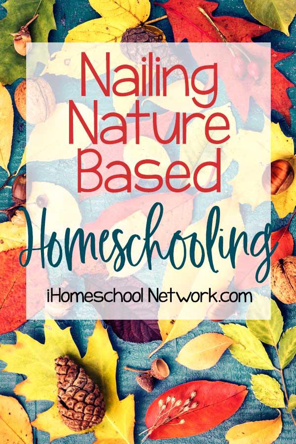 Nailing Nature Based Homeschooling
