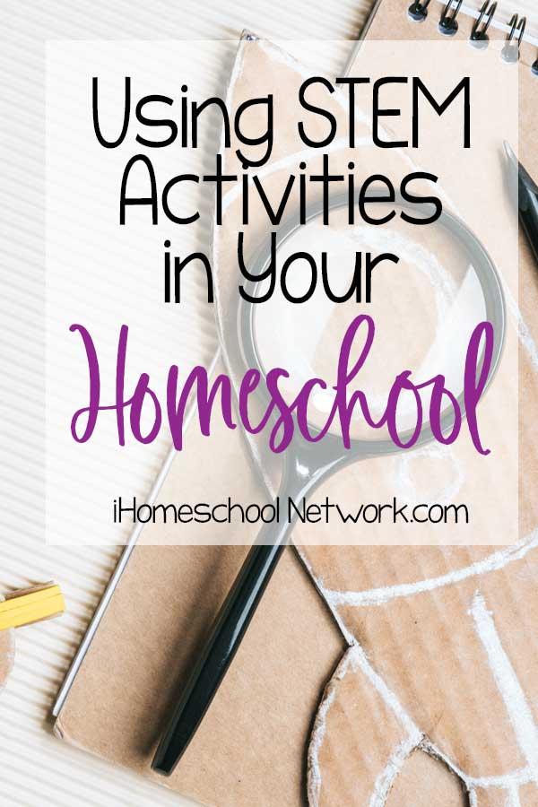 Using STEM Activities in Your Homeschool