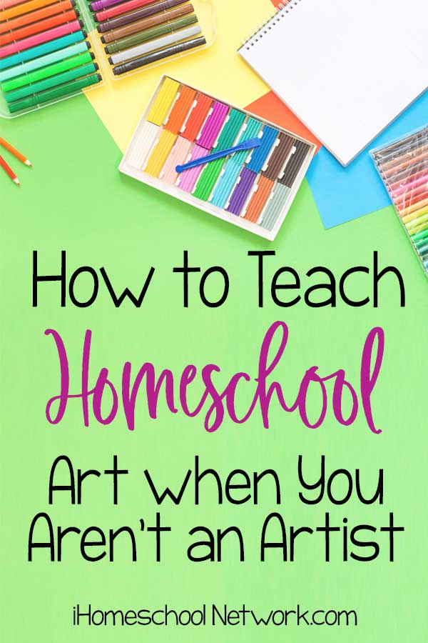 How to Teach Homeschool Art when You Aren't an Artist