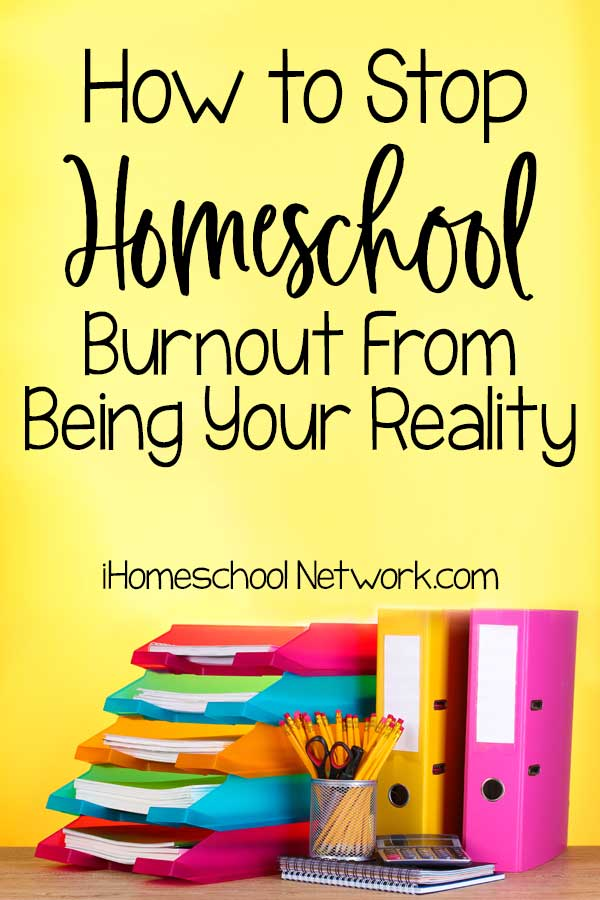 How to Stop Homeschool Burnout From Being Your Reality