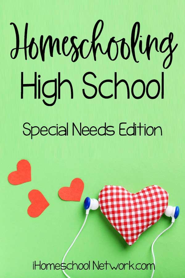 Homeschooling High School: Special Needs Edition