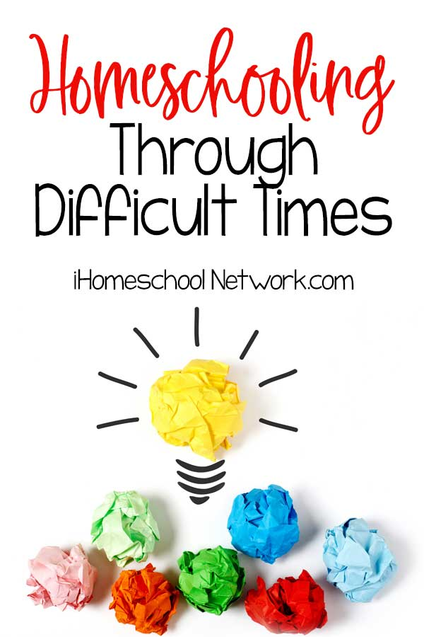 Homeschooling Through Difficult Times