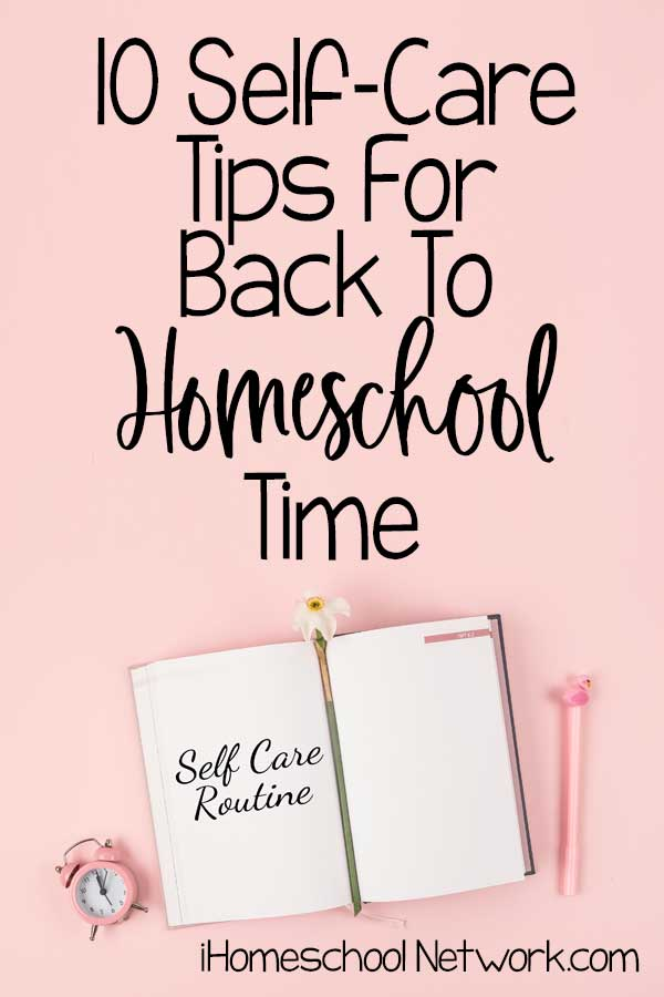 10 Self-Care Tips For Back-To-Homeschool Time