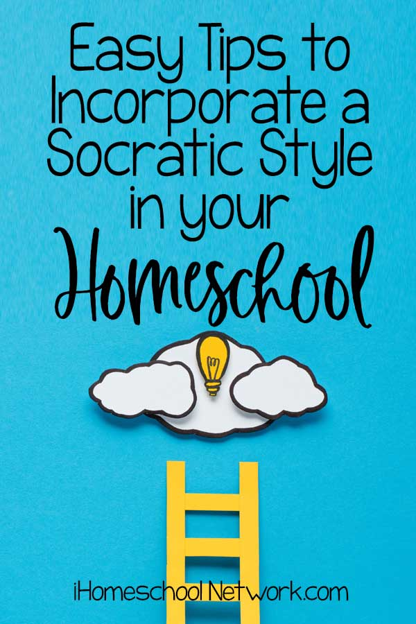 Easy Tips to Incorporate a Socratic Style of Teaching in your Homeschool