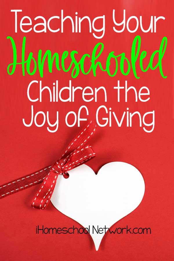 Teaching Your Homeschooled Children the Joy of Giving