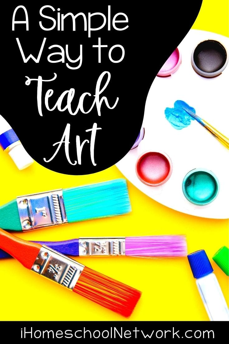 A Simple Way to Teach Art in Your Homeschool