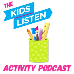 The Kids Listen Activity Podcast