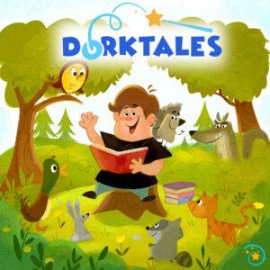2. Dorktales Storytime Podcast