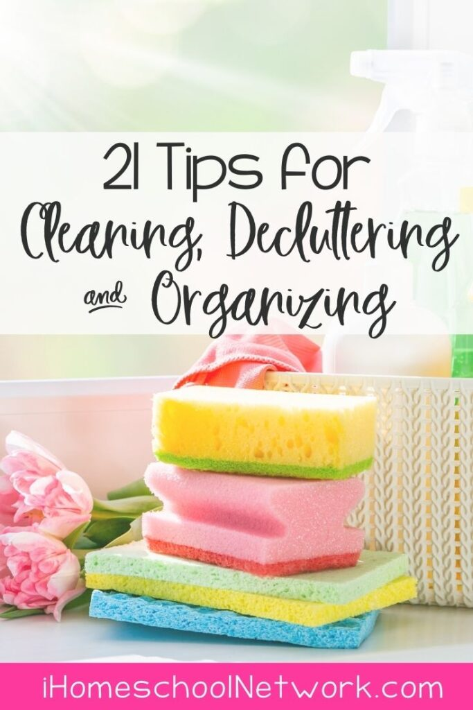 21 Tips for Cleaning Decluttering and Organizing