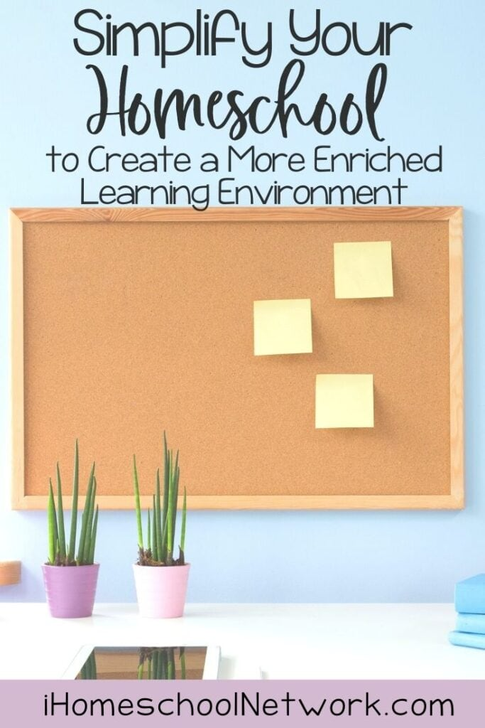 Simplify Your Homeschool to Create a More Enriched Learning Environment