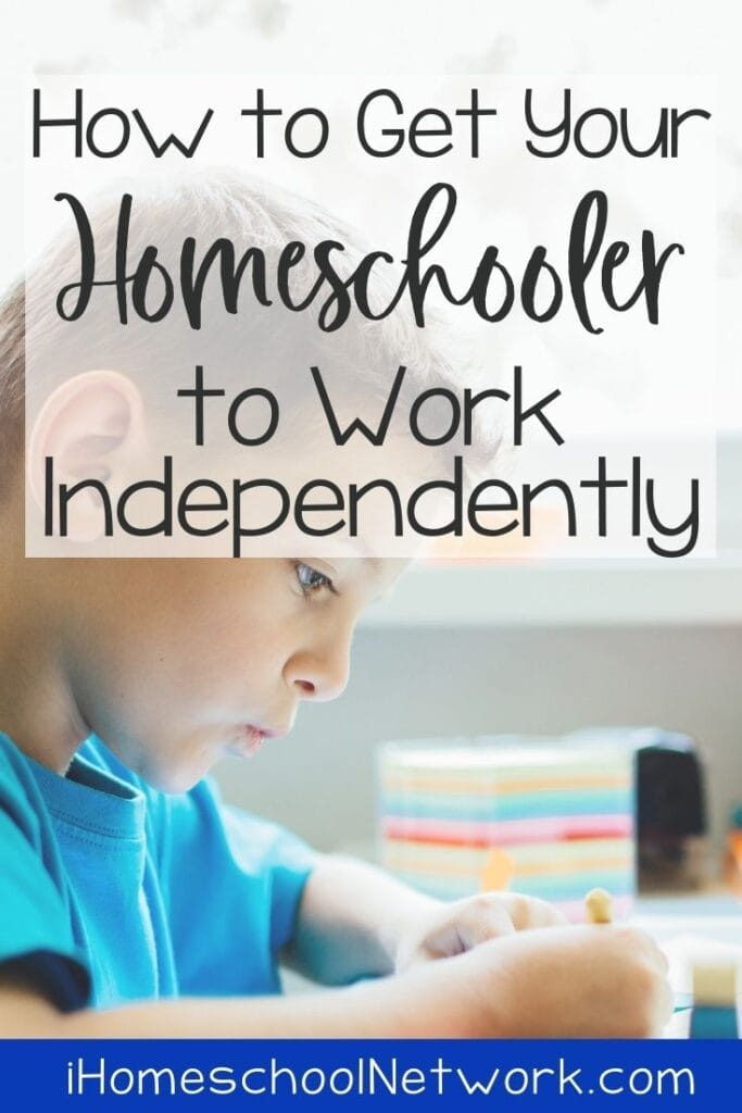 How to Get Your Homeschooler to Work Independently