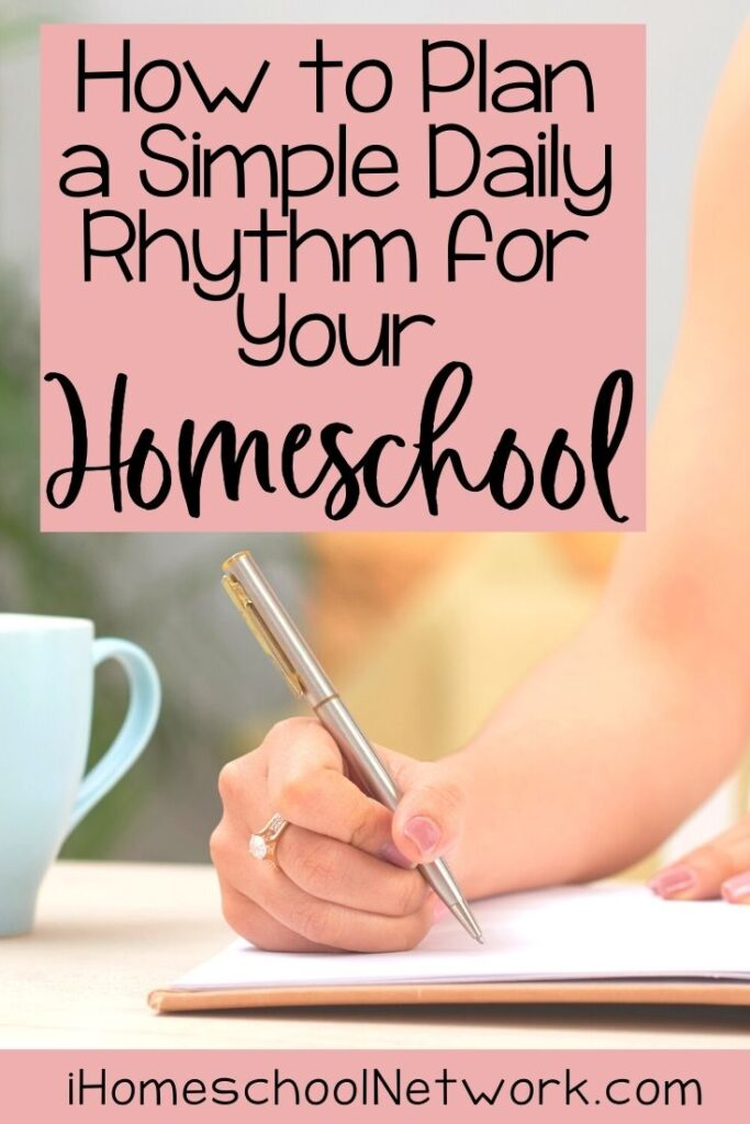 How to Plan a Simple Daily Rhythm for Your Homeschool