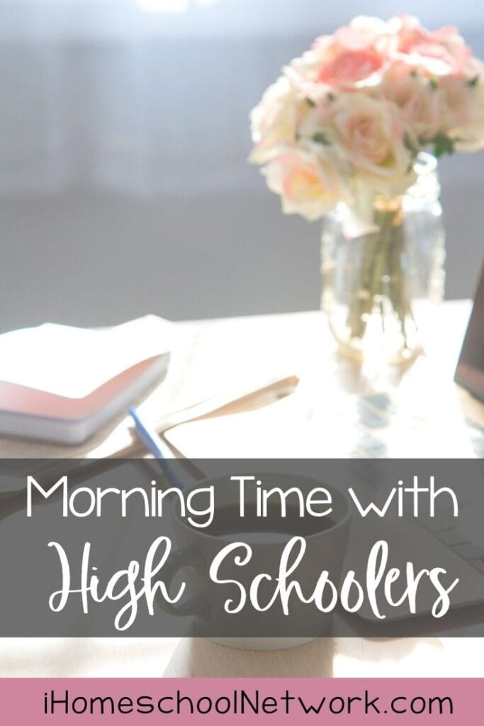 Morning Time with High Schoolers