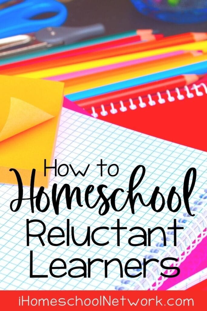 How to Homeschool Reluctant Learners