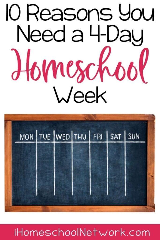 10 Reasons You Need a 4-Day Homeschool Week