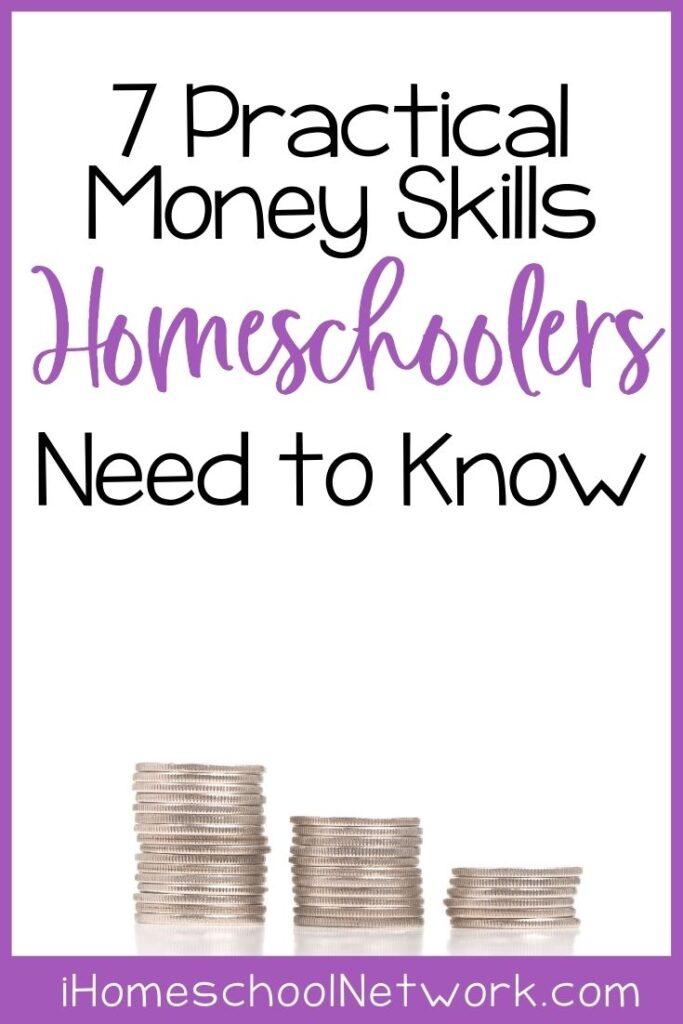 7 Money Skills Homeschoolers Need to Know