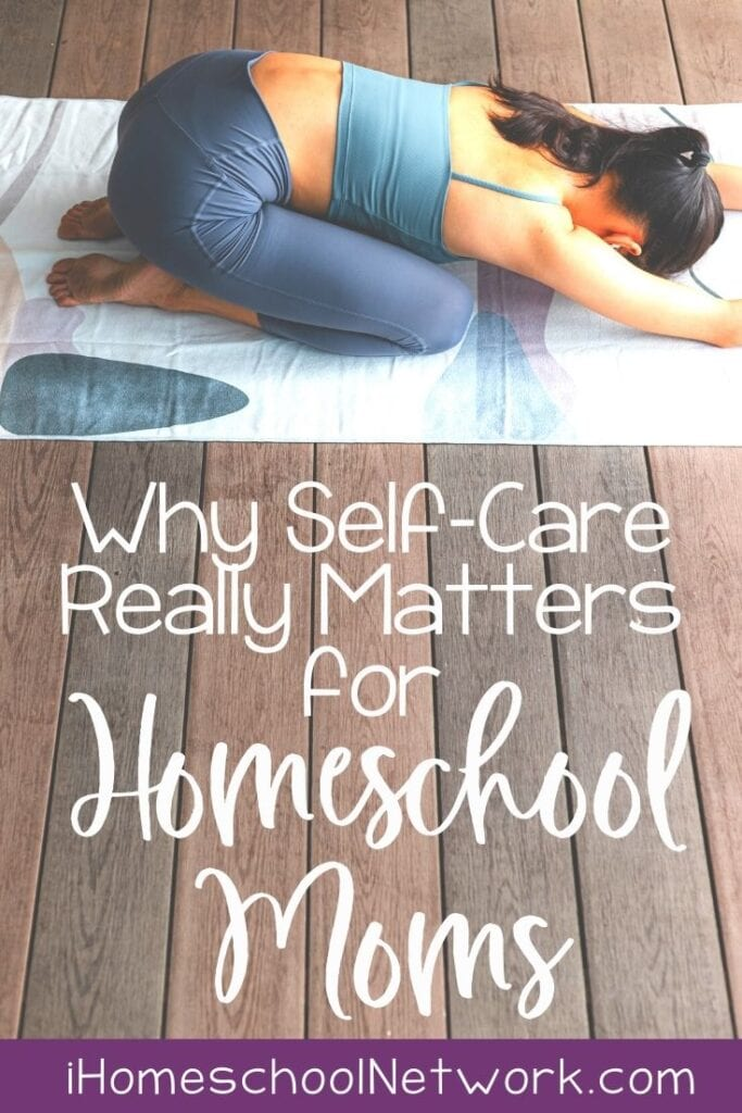 Why Self-Care Really Matters for Homeschool Moms