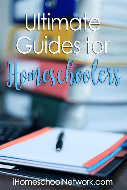 Ultimate Guides for Homeschooling Families | iHomeschool Network #ihsnet