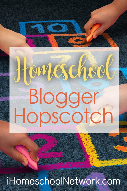 Homeschool Blogger Hopscotch | iHomeschoolNetwork.com #ihsnet